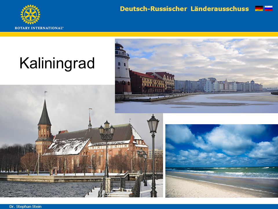 Deutsch-Russischer Länderausschuss Dr. Stephan Stein Kaliningrad