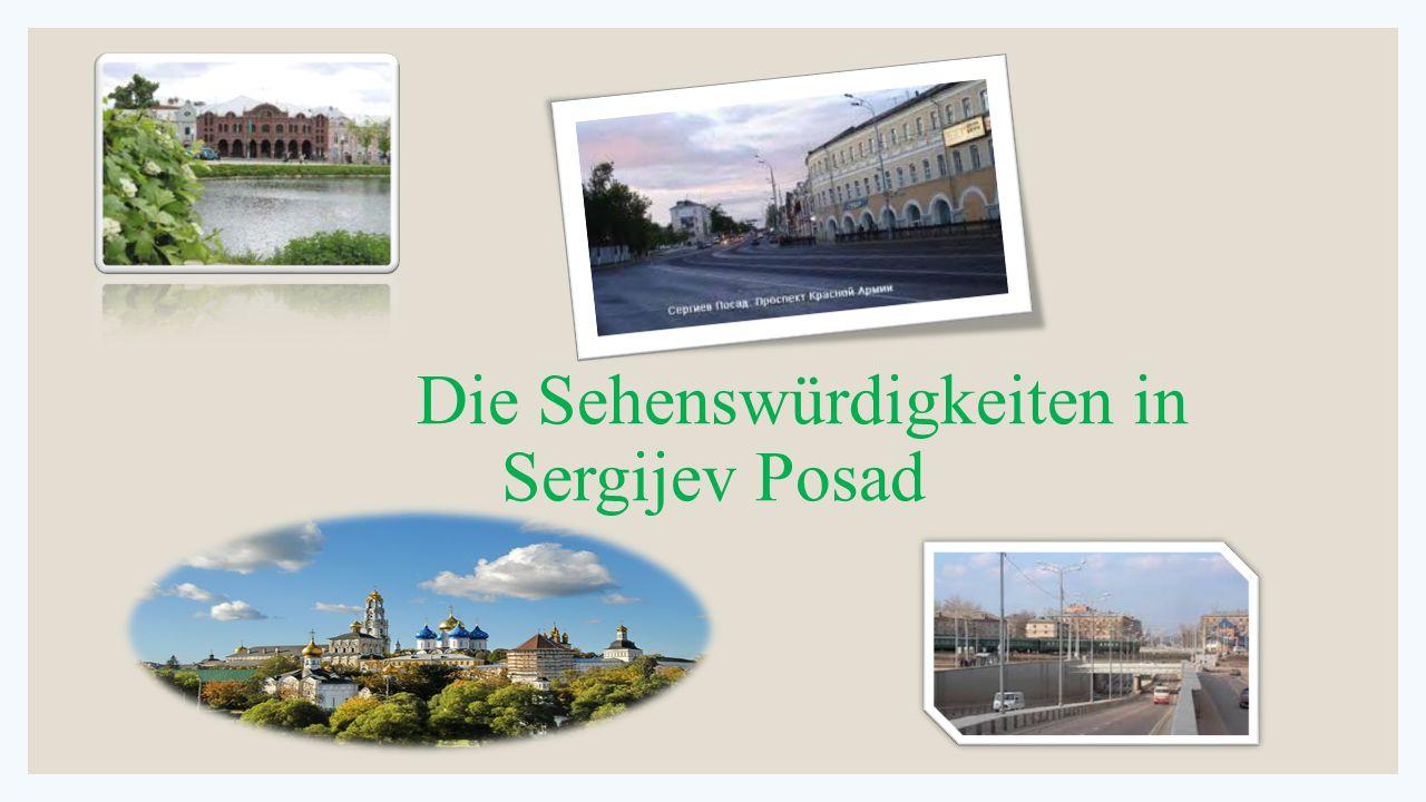 Spektakuläre Sehenswürdigkeit ist Sergijew Possad Ensemble der Dreifaltigkeit Sergius.