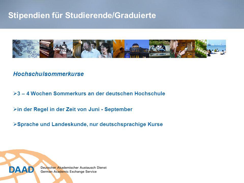 Stipendien für Studierende/Graduierte  3 – 4 Wochen Sommerkurs an der deutschen Hochschule  Sprache und Landeskunde, nur deutschsprachige Kurse Hochschulsommerkurse  in der Regel in der Zeit von Juni - September