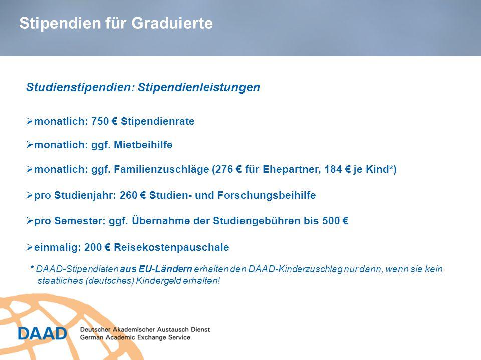 Stipendien für Graduierte Studienstipendien: Stipendienleistungen  pro Studienjahr: 260 € Studien- und Forschungsbeihilfe  monatlich: 750 € Stipendienrate  pro Semester: ggf.