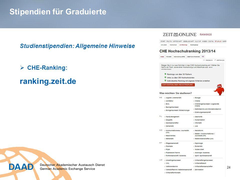 Stipendien für Graduierte 24 Studienstipendien: Allgemeine Hinweise  CHE-Ranking: ranking.zeit.de