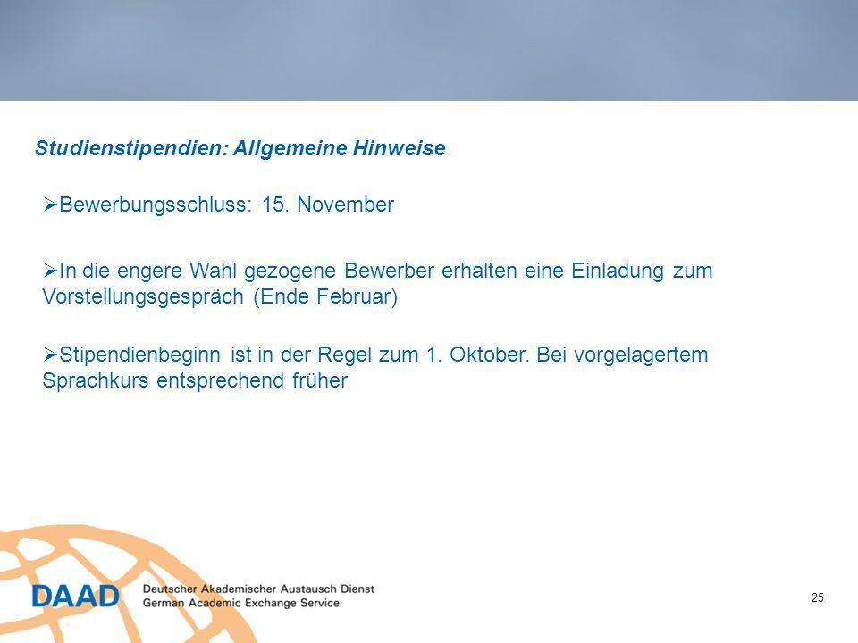 25 Studienstipendien: Allgemeine Hinweise  Bewerbungsschluss: 15.