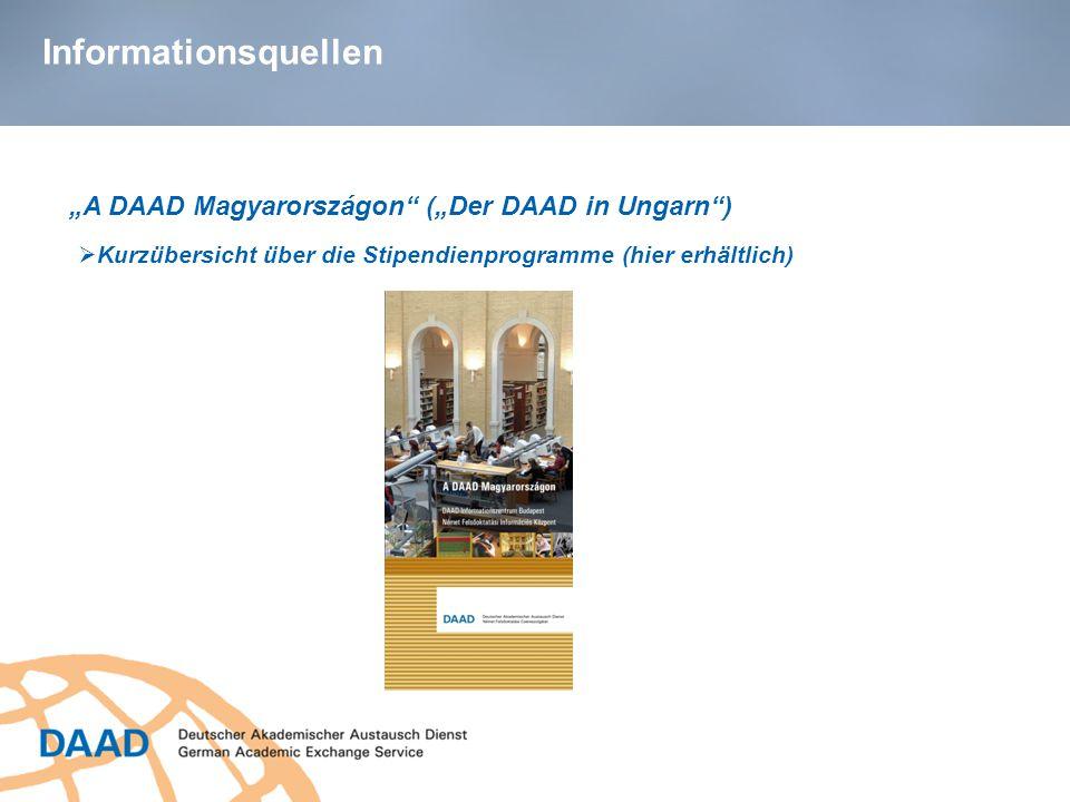 """Informationsquellen """"A DAAD Magyarországon (""""Der DAAD in Ungarn )  Kurzübersicht über die Stipendienprogramme (hier erhältlich)"""
