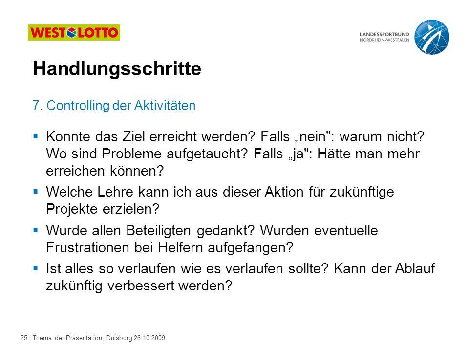 25 | Thema der Präsentation, Duisburg 26.10.2009  Konnte das Ziel erreicht werden.