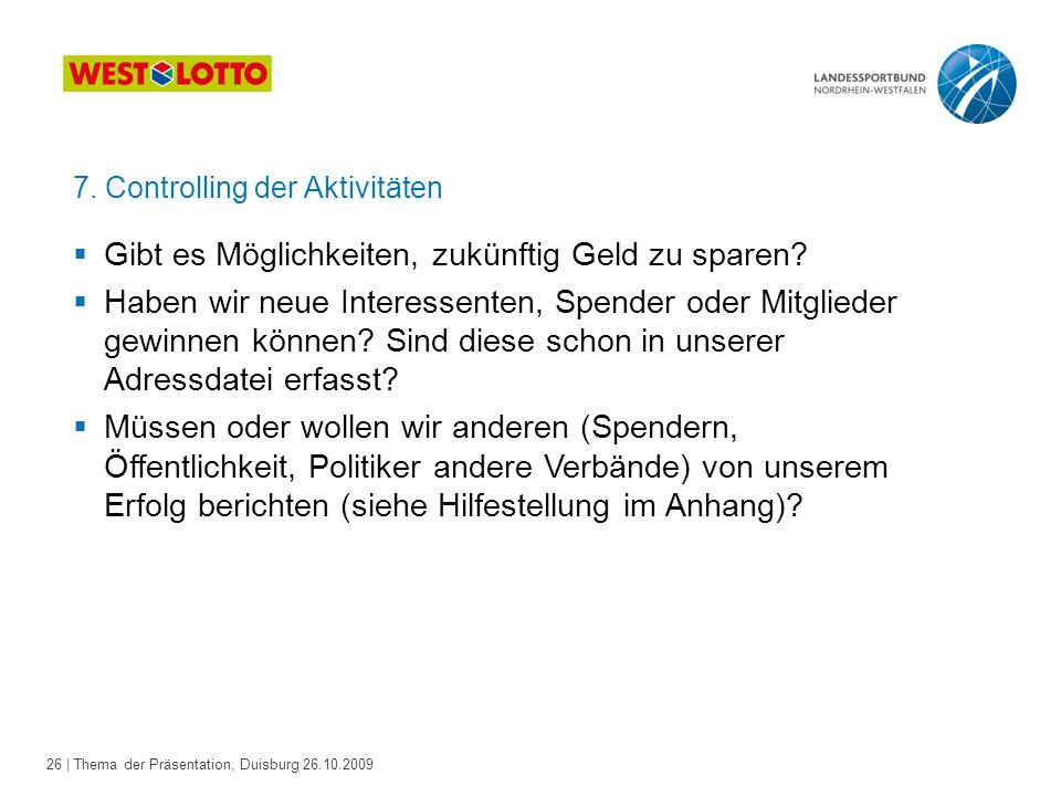 26 | Thema der Präsentation, Duisburg 26.10.2009  Gibt es Möglichkeiten, zukünftig Geld zu sparen.