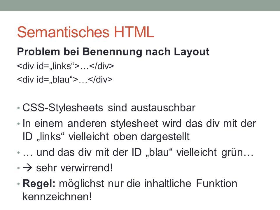 """Semantisches HTML Problem bei Benennung nach Layout … CSS-Stylesheets sind austauschbar In einem anderen stylesheet wird das div mit der ID """"links"""" vi"""