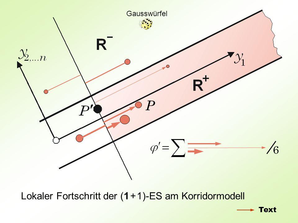Lokaler Fortschritt der (1 + 1)-ES am Korridormodell 6 P Text Gausswürfel