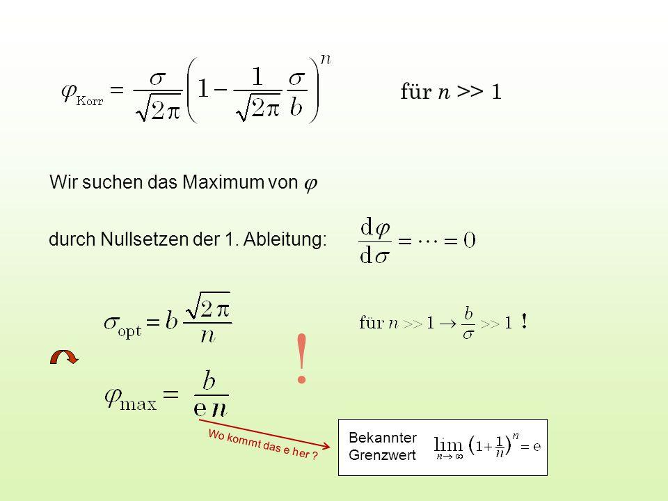 Wir suchen das Maximum von  durch Nullsetzen der 1.