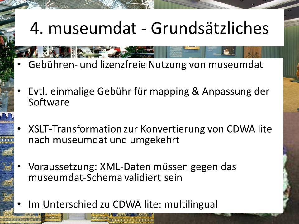 4. museumdat - Grundsätzliches Gebühren- und lizenzfreie Nutzung von museumdat Evtl.