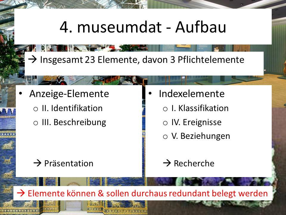 4. museumdat - Aufbau Anzeige-Elemente o II. Identifikation o III.
