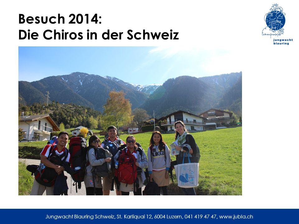 Jungwacht Blauring Schweiz, St. Karliquai 12, 6004 Luzern, 041 419 47 47, www.jubla.ch Besuch 2014: Die Chiros in der Schweiz