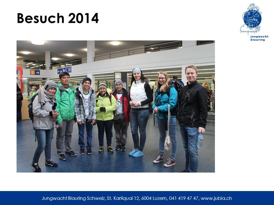 Jungwacht Blauring Schweiz, St. Karliquai 12, 6004 Luzern, 041 419 47 47, www.jubla.ch Besuch 2014