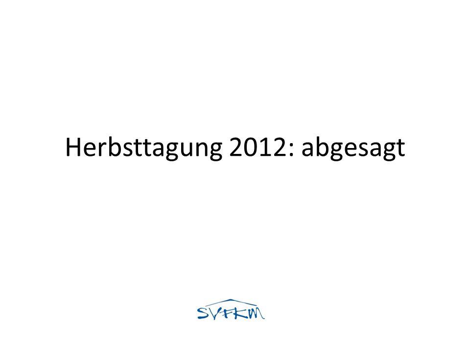 Herbsttagung 2012: abgesagt