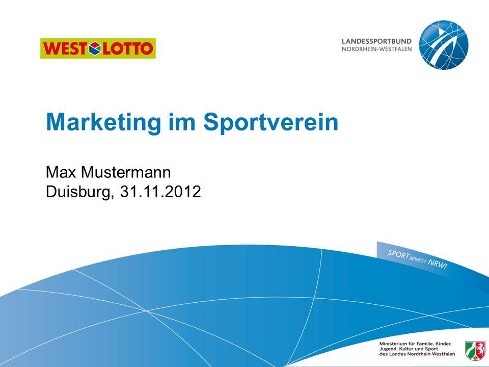 Marketing im Sportverein  Max Mustermann Duisburg, 31.11.2012