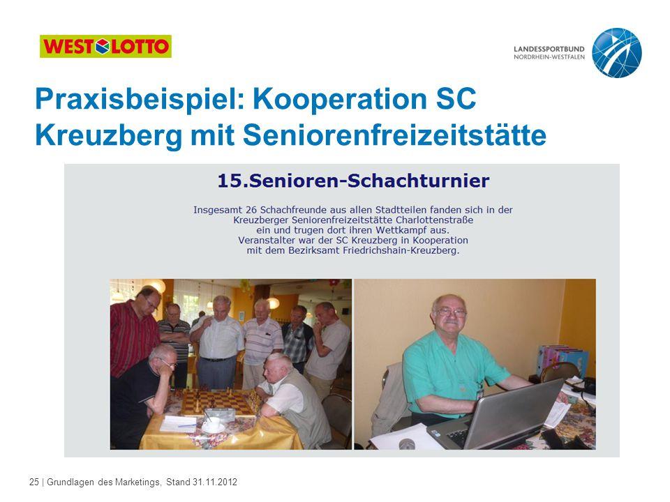 25 | Grundlagen des Marketings, Stand 31.11.2012 Praxisbeispiel: Kooperation SC Kreuzberg mit Seniorenfreizeitstätte