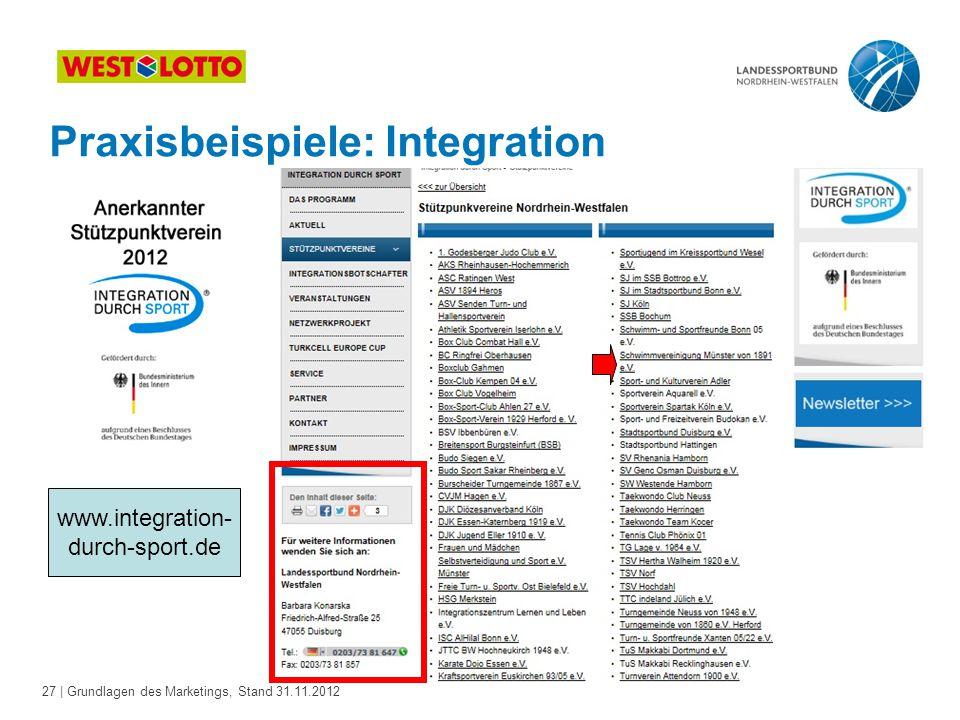 27 | Grundlagen des Marketings, Stand 31.11.2012 www.integration- durch-sport.de Praxisbeispiele: Integration