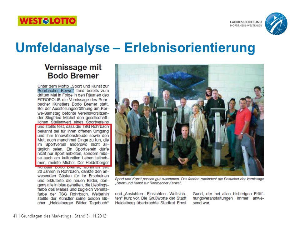 41 | Grundlagen des Marketings, Stand 31.11.2012 Fotos : World Games 2005 GmbH Umfeldanalyse – Erlebnisorientierung