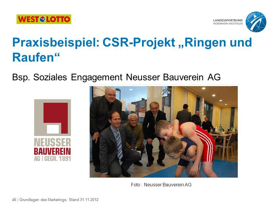 46 | Grundlagen des Marketings, Stand 31.11.2012 Bsp. Soziales Engagement Neusser Bauverein AG Foto : Neusser Bauverein AG Praxisbeispiel: CSR-Projekt