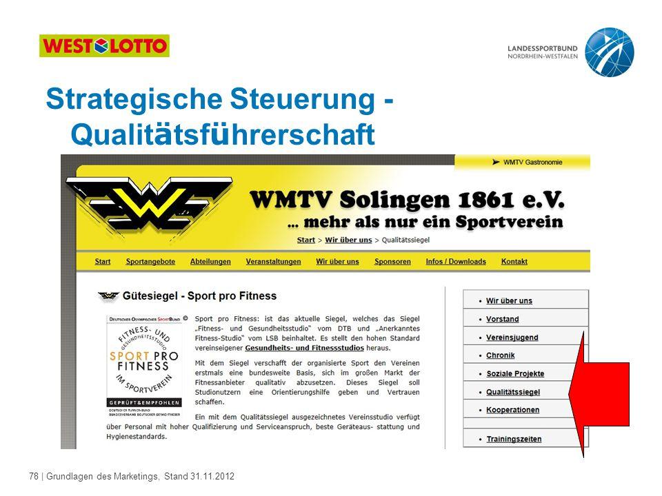 78 | Grundlagen des Marketings, Stand 31.11.2012 Strategische Steuerung - Qualit ä tsf ü hrerschaft