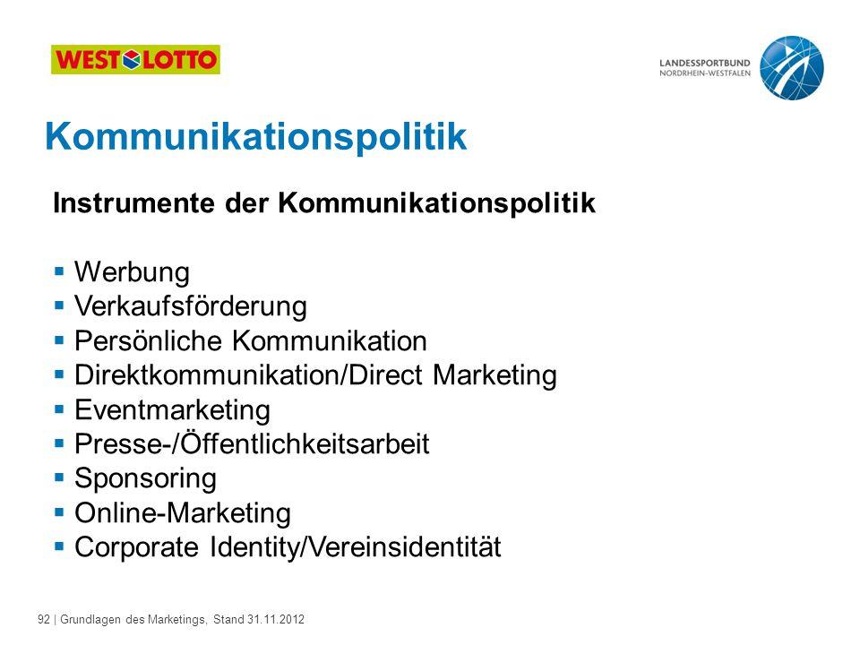 92 | Grundlagen des Marketings, Stand 31.11.2012 Kommunikationspolitik Instrumente der Kommunikationspolitik  Werbung  Verkaufsförderung  Persönlic