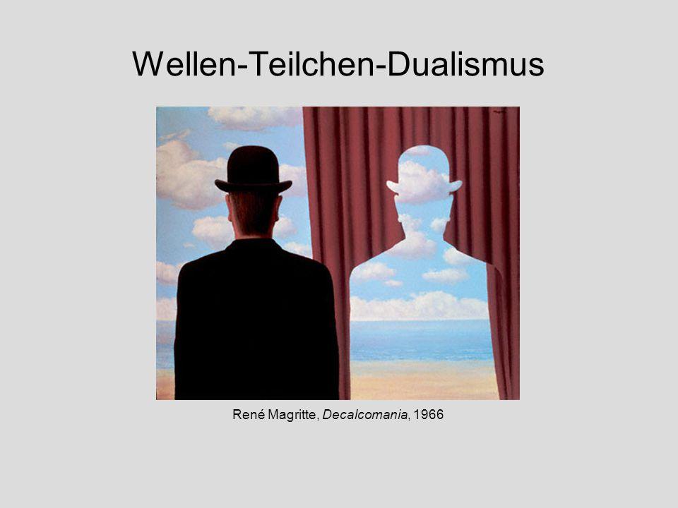 Wellen-Teilchen-Dualismus René Magritte, Decalcomania, 1966