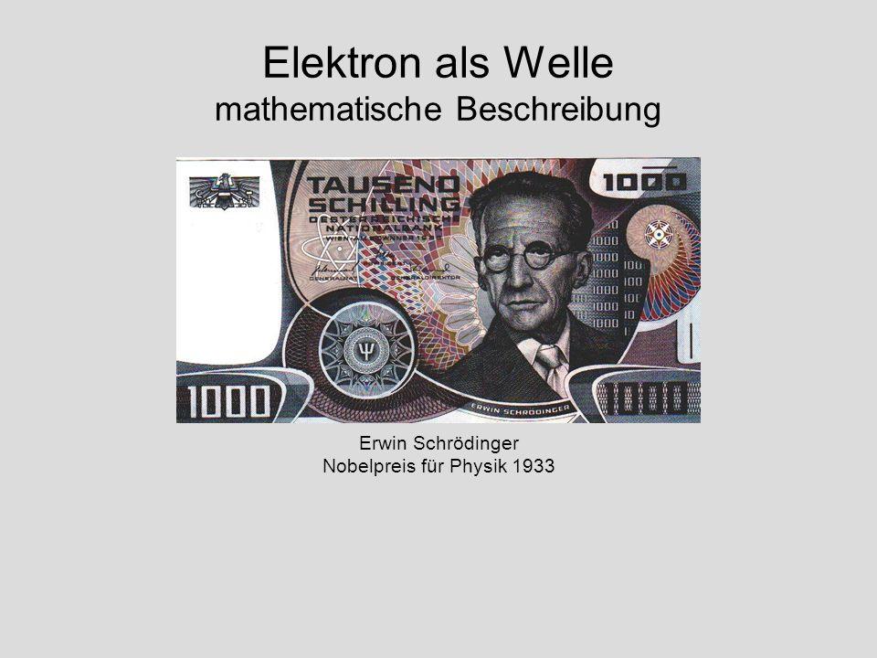 Elektron als Welle mathematische Beschreibung Erwin Schrödinger Nobelpreis für Physik 1933