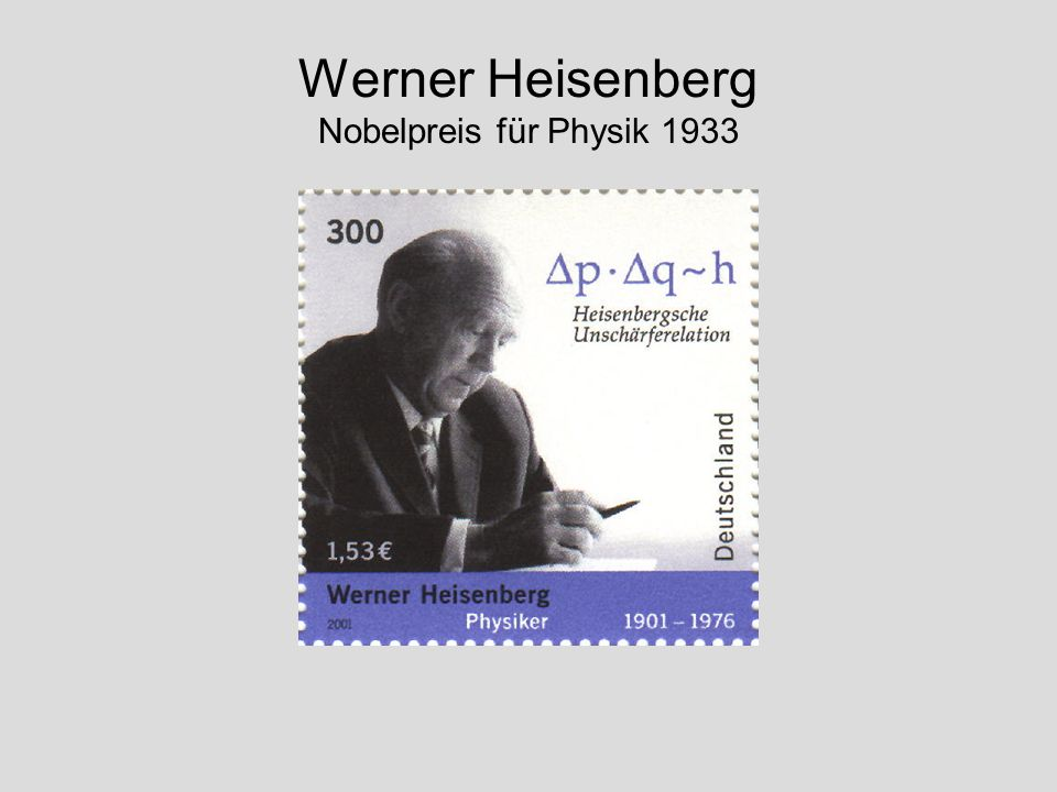 Werner Heisenberg Nobelpreis für Physik 1933