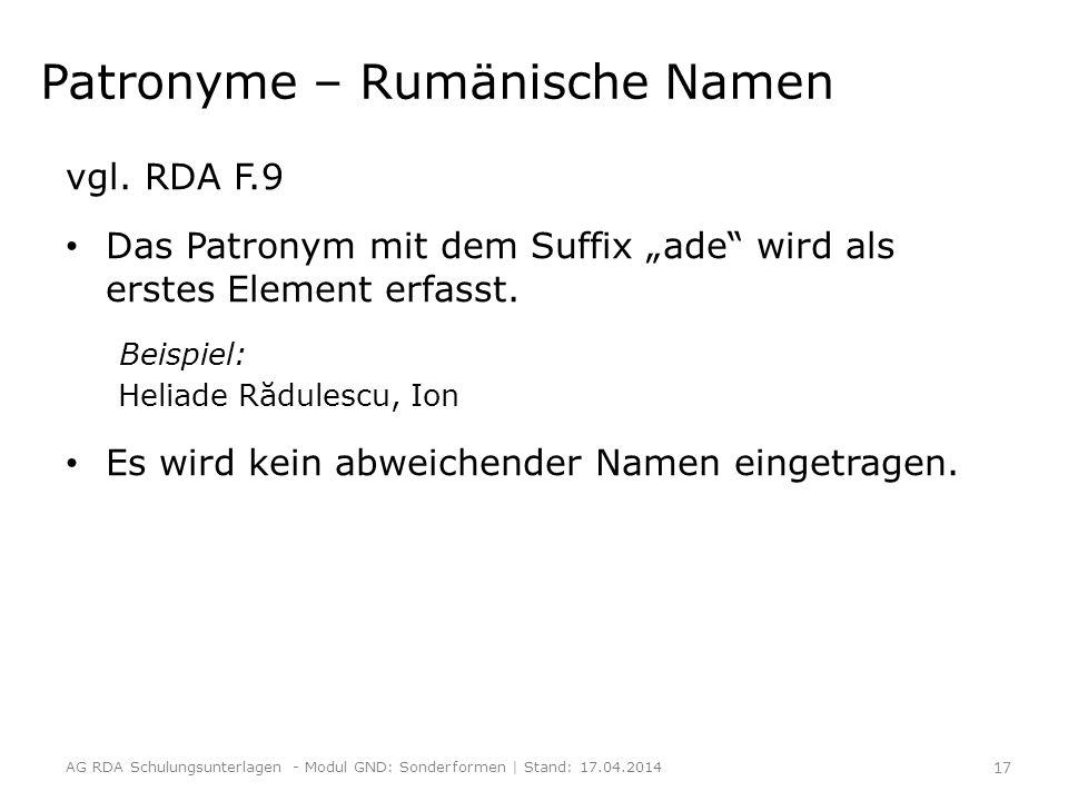 """Patronyme – Rumänische Namen vgl. RDA F.9 Das Patronym mit dem Suffix """"ade"""" wird als erstes Element erfasst. Beispiel: Heliade Rădulescu, Ion Es wird"""