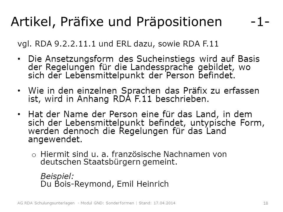 Artikel, Präfixe und Präpositionen -1- vgl. RDA 9.2.2.11.1 und ERL dazu, sowie RDA F.11 Die Ansetzungsform des Sucheinstiegs wird auf Basis der Regelu