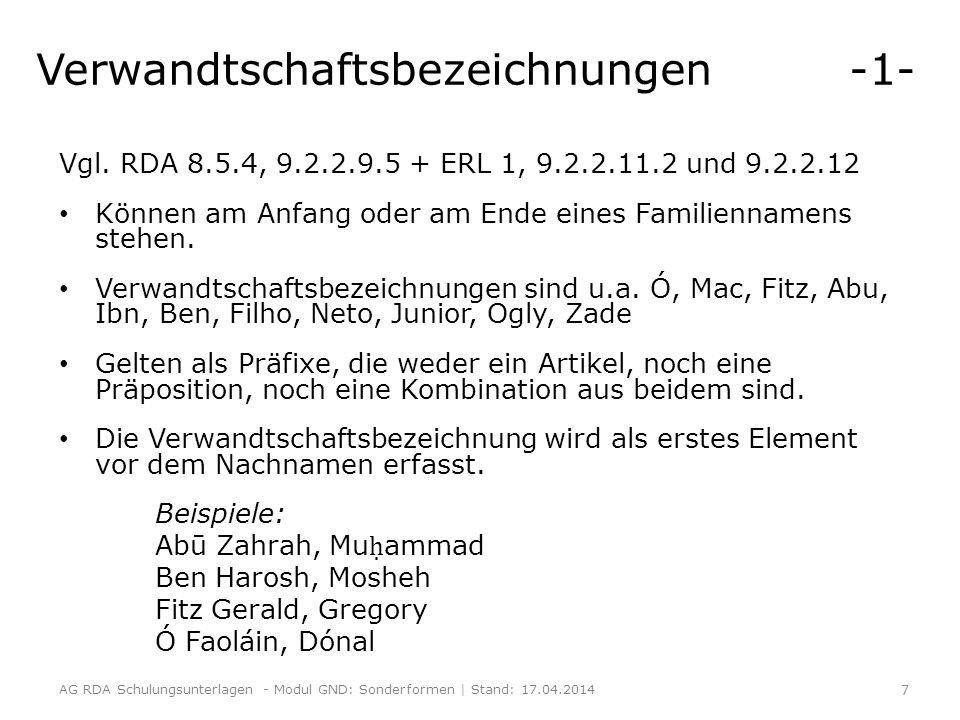 Verwandtschaftsbezeichnungen -1- Vgl. RDA 8.5.4, 9.2.2.9.5 + ERL 1, 9.2.2.11.2 und 9.2.2.12 Können am Anfang oder am Ende eines Familiennamens stehen.