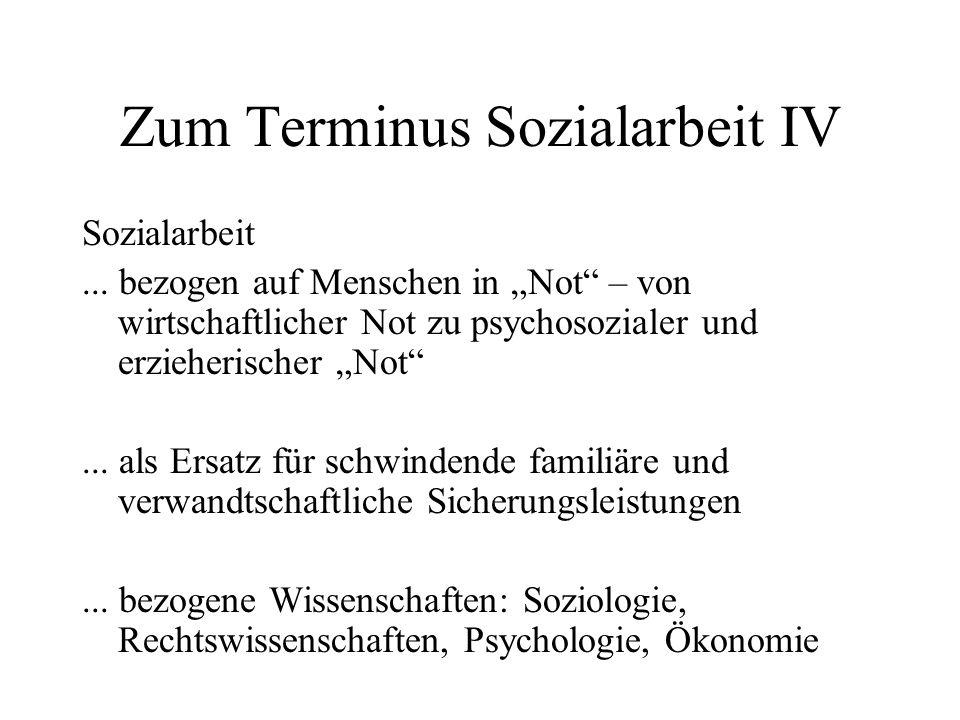 """Zum Terminus Sozialarbeit IV Sozialarbeit... bezogen auf Menschen in """"Not"""" – von wirtschaftlicher Not zu psychosozialer und erzieherischer """"Not""""... al"""