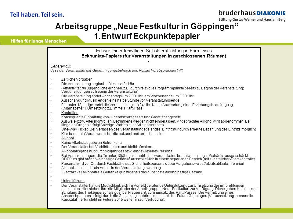 """Hilfen für junge Menschen Arbeitsgruppe """"Neue Festkultur in Göppingen"""" 1.Entwurf Eckpunktepapier Entwurf einer freiwilligen Selbstverpflichtung in For"""