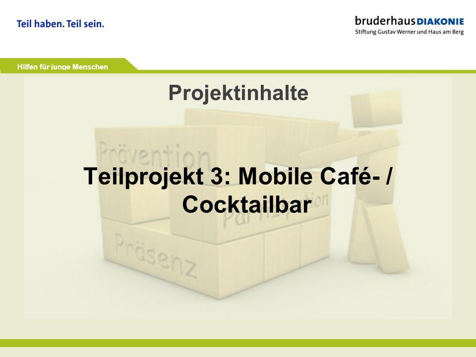 Projektinhalte Teilprojekt 3: Mobile Café- / Cocktailbar