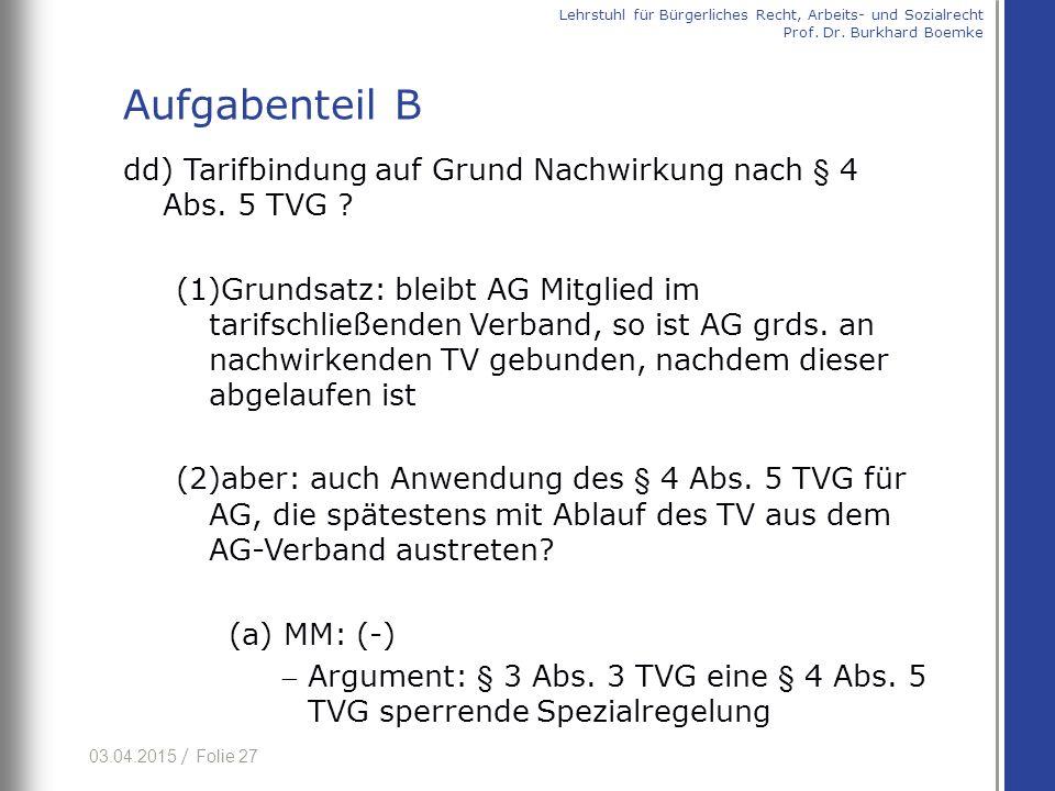 03.04.2015 / Folie 27 dd) Tarifbindung auf Grund Nachwirkung nach § 4 Abs. 5 TVG ? (1)Grundsatz: bleibt AG Mitglied im tarifschließenden Verband, so i