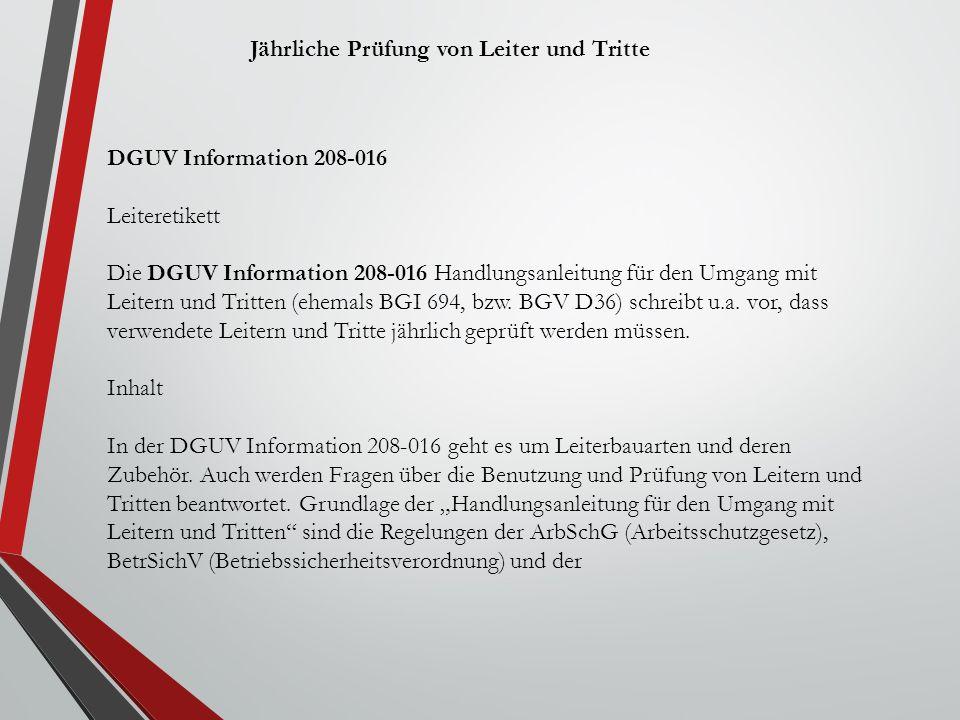 DGUV Information 208-016 Leiteretikett Die DGUV Information 208-016 Handlungsanleitung für den Umgang mit Leitern und Tritten (ehemals BGI 694, bzw. B
