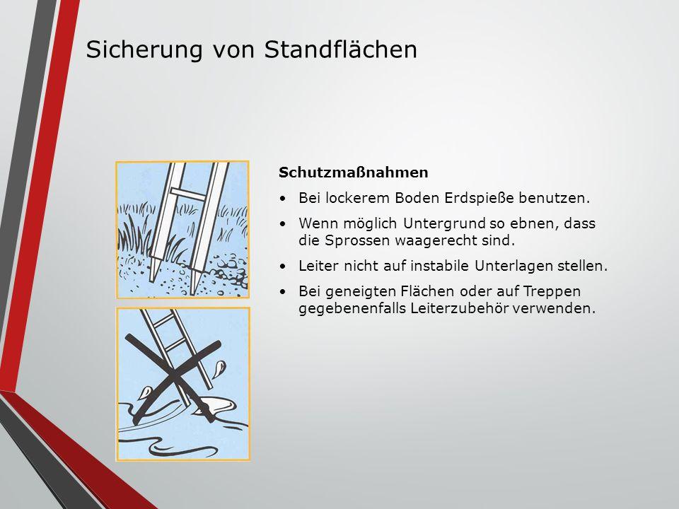 Schutzmaßnahmen Bei lockerem Boden Erdspieße benutzen. Wenn möglich Untergrund so ebnen, dass die Sprossen waagerecht sind. Leiter nicht auf instabile