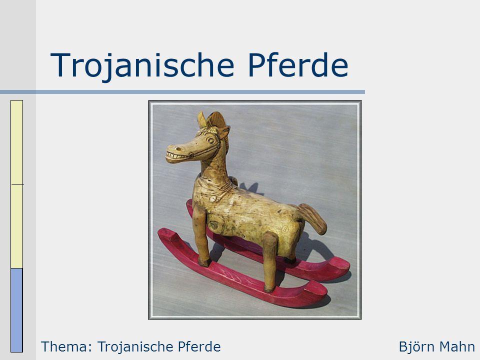 Trojanische Pferde Thema: Trojanische PferdeBjörn Mahn