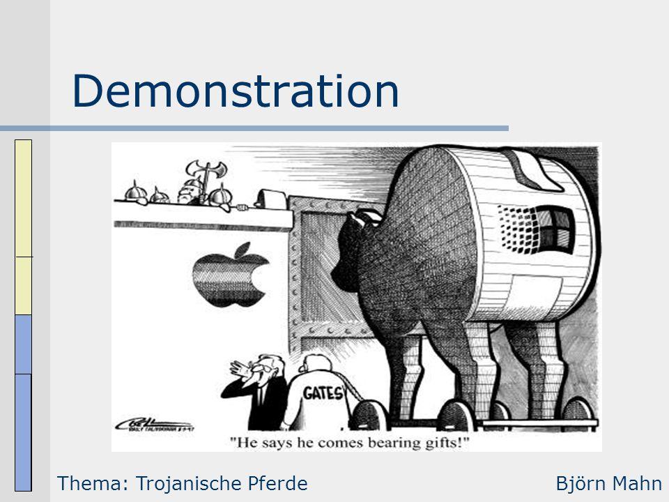 Demonstration Thema: Trojanische PferdeBjörn Mahn