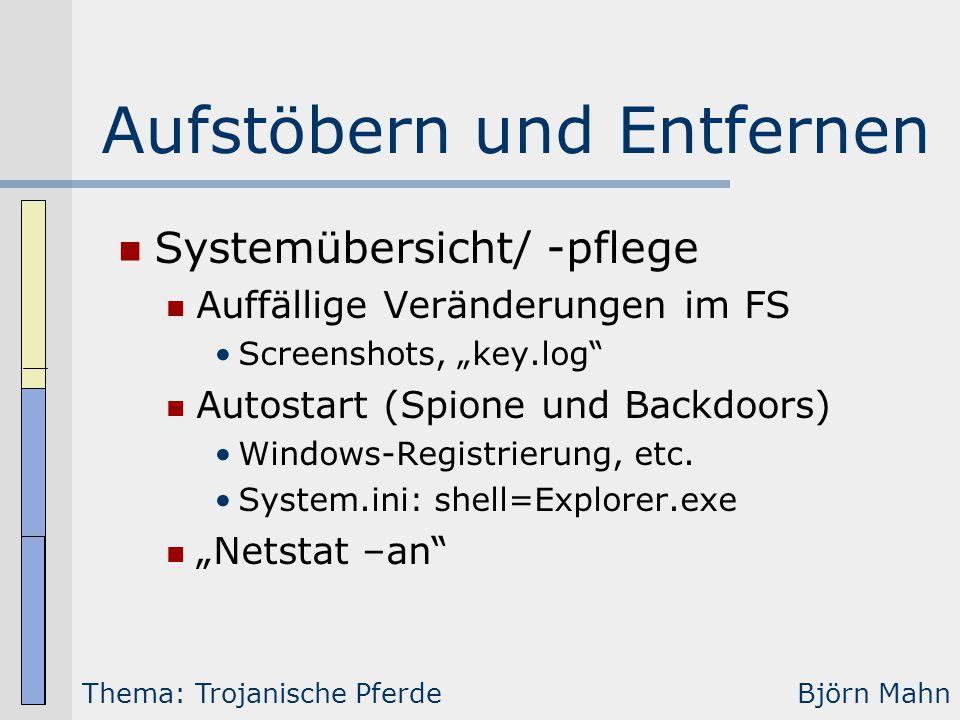 """Aufstöbern und Entfernen Systemübersicht/ -pflege Auffällige Veränderungen im FS Screenshots, """"key.log"""" Autostart (Spione und Backdoors) Windows-Regis"""