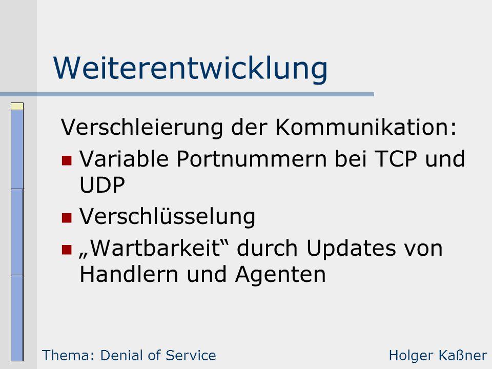 """Weiterentwicklung Verschleierung der Kommunikation: Variable Portnummern bei TCP und UDP Verschlüsselung """"Wartbarkeit"""" durch Updates von Handlern und"""