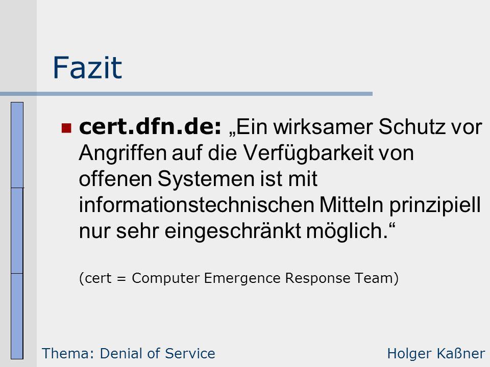 """Fazit cert.dfn.de: """"Ein wirksamer Schutz vor Angriffen auf die Verfügbarkeit von offenen Systemen ist mit informationstechnischen Mitteln prinzipiell"""