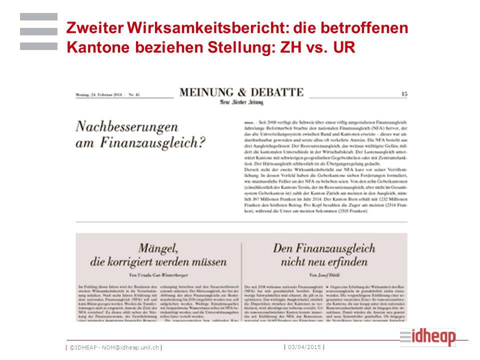 | ©IDHEAP - NOM@idheap.unil.ch | | 03/04/2015 | Zweiter Wirksamkeitsbericht: die betroffenen Kantone beziehen Stellung: ZH vs. UR