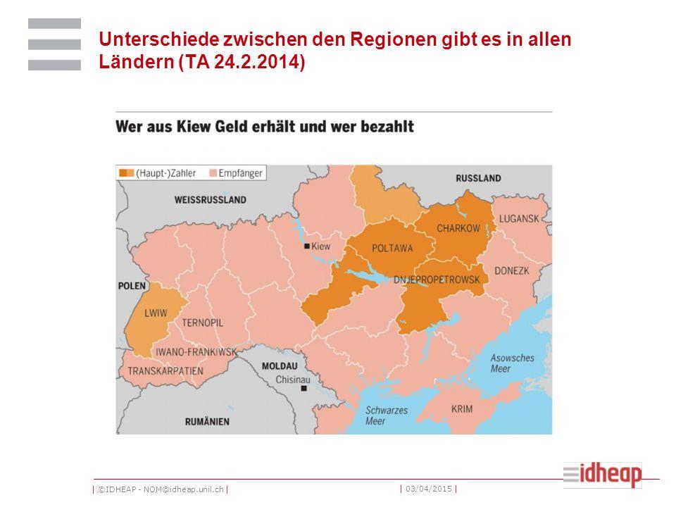 | ©IDHEAP - NOM@idheap.unil.ch | | 03/04/2015 | Unterschiede zwischen den Regionen gibt es in allen Ländern (TA 24.2.2014)