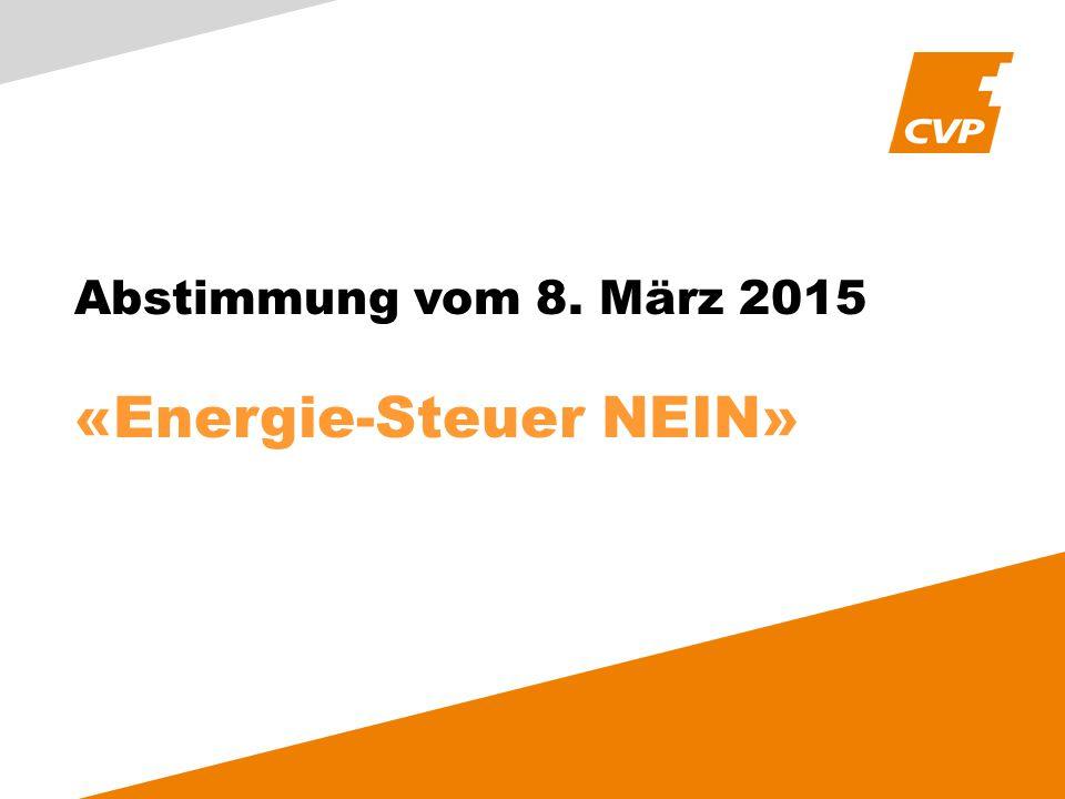 Abstimmung vom 8. März 2015 «Energie-Steuer NEIN»