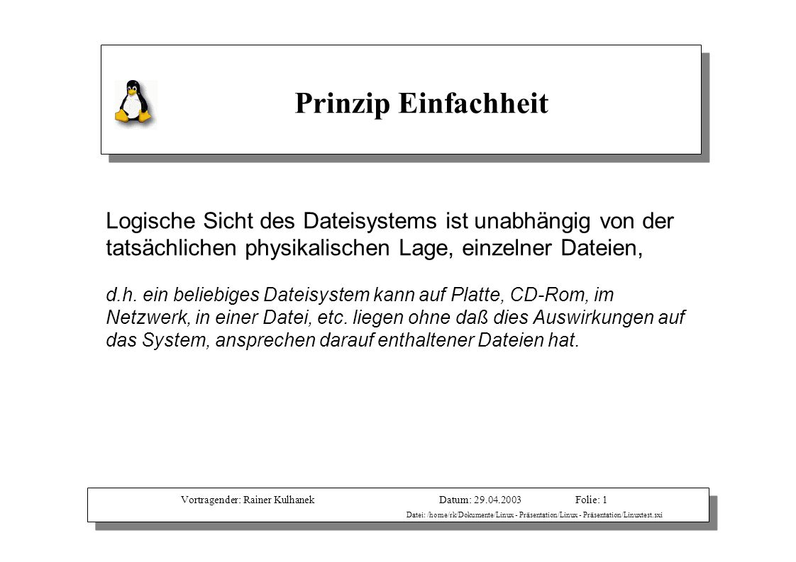 Vortragender: Rainer KulhanekDatum: 29.04.2003 Datei: /home/rk/Dokumente/Linux - Präsentation/Linux - Präsentation/Linuxtest.sxi Folie: 1 Logische Sic