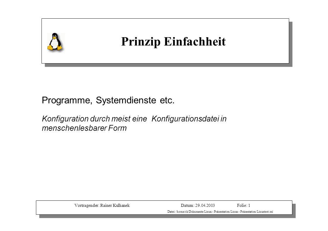 Vortragender: Rainer KulhanekDatum: 29.04.2003 Datei: /home/rk/Dokumente/Linux - Präsentation/Linux - Präsentation/Linuxtest.sxi Folie: 1 Programme, S