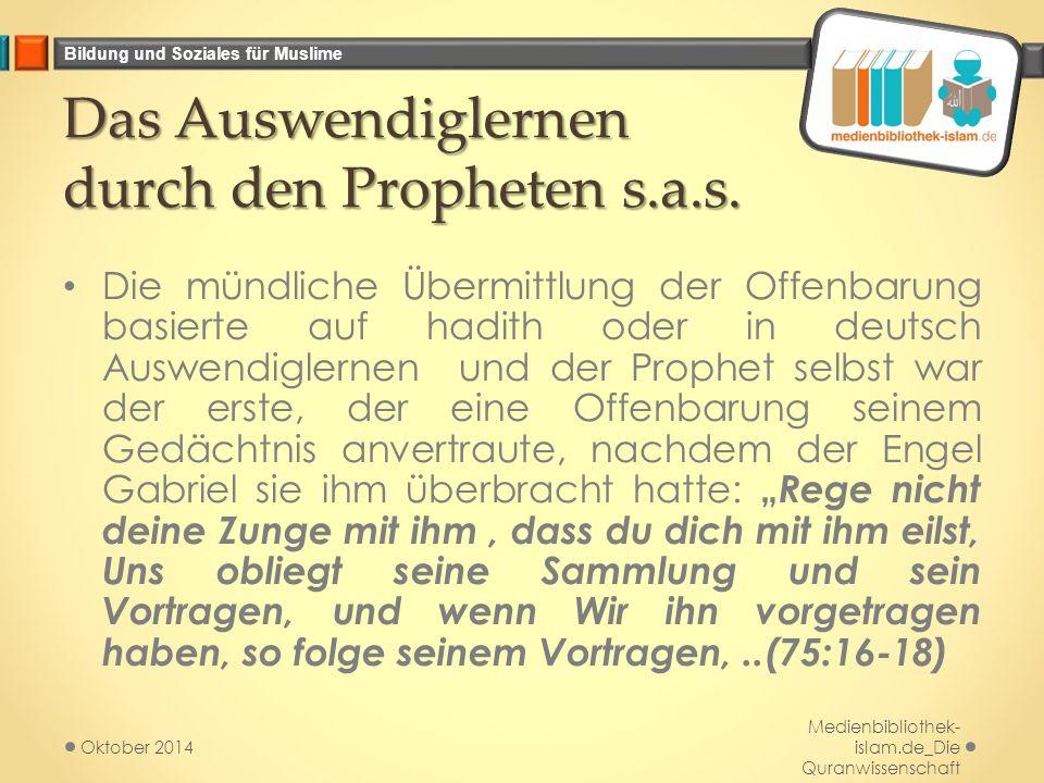 Bildung und Soziales für Muslime Das Auswendiglernen durch den Propheten s.a.s.