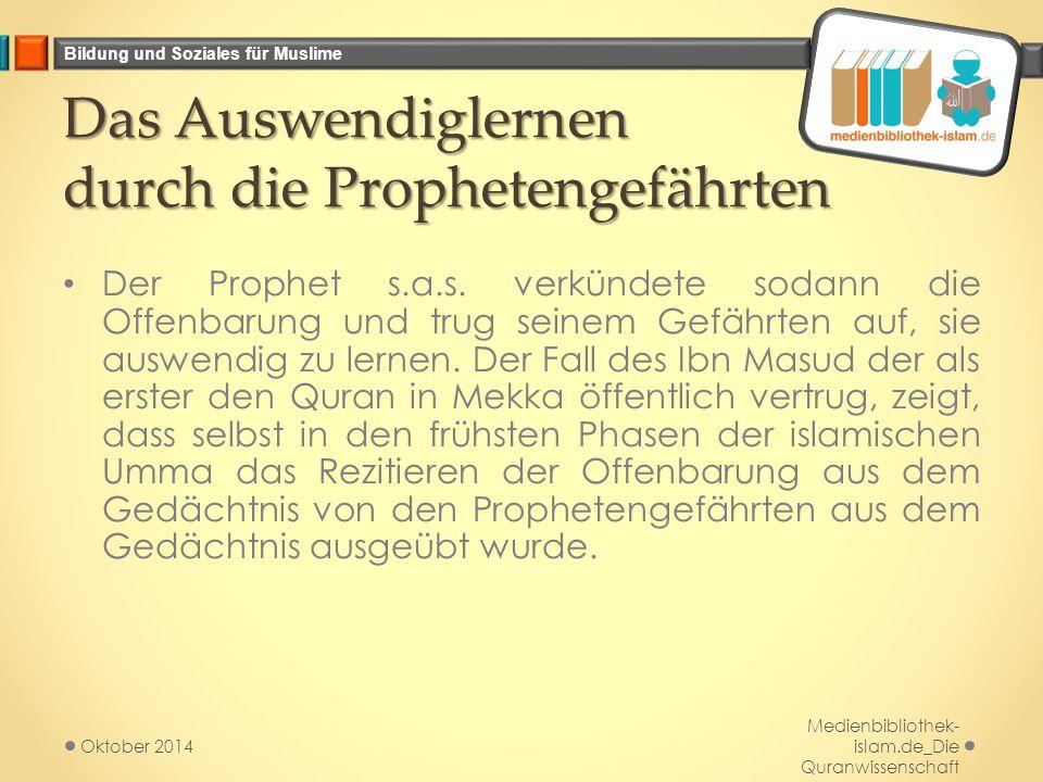 Bildung und Soziales für Muslime Das Auswendiglernen durch die Prophetengefährten Der Prophet s.a.s.