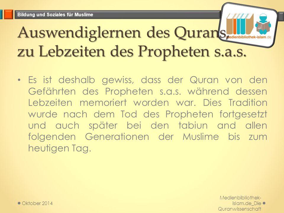 Bildung und Soziales für Muslime Auswendiglernen des Qurans, zu Lebzeiten des Propheten s.a.s.