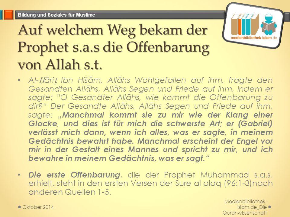 Bildung und Soziales für Muslime Auf welchem Weg bekam der Prophet s.a.s die Offenbarung von Allah s.t.